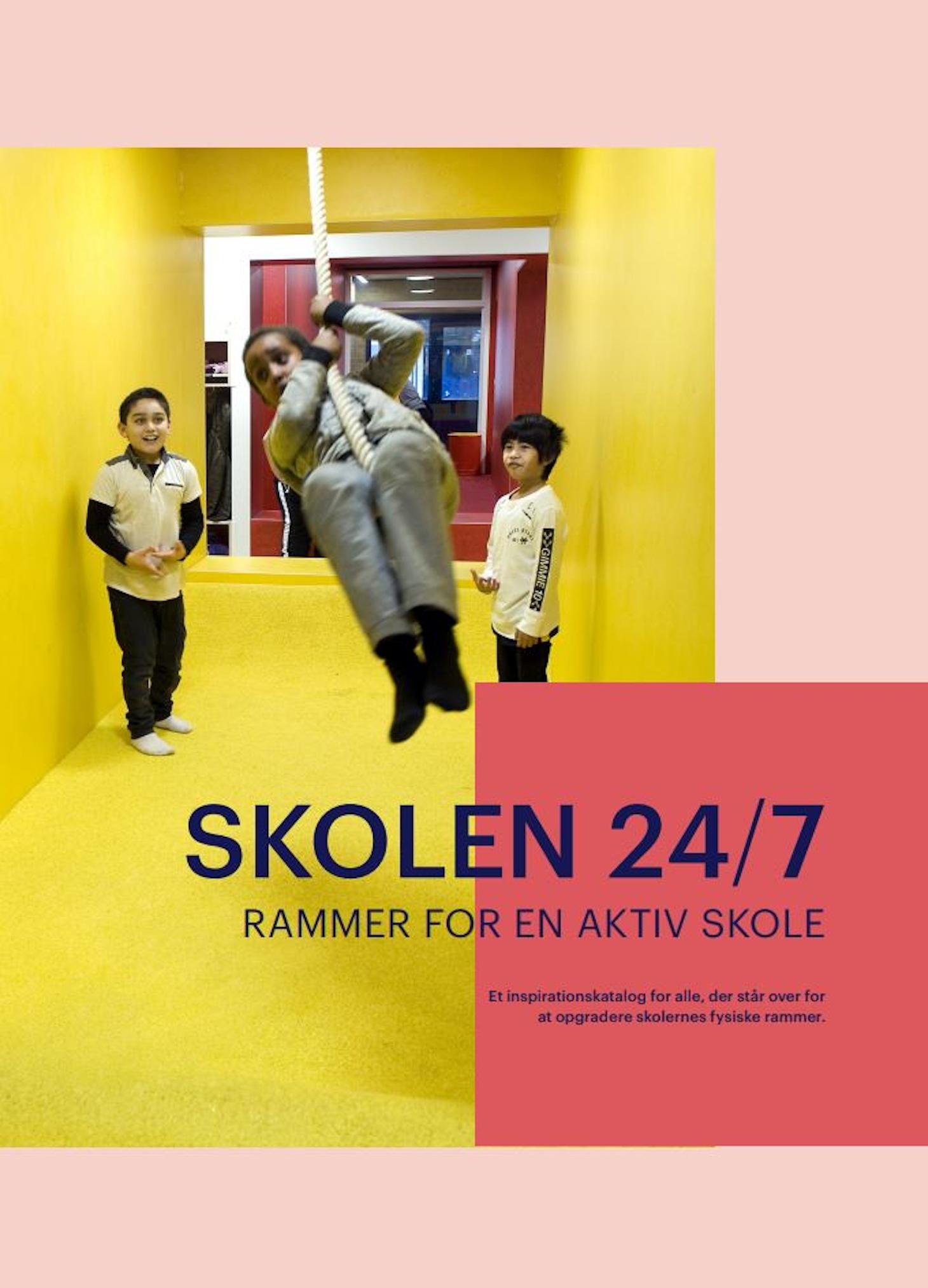 SKOLEN 24/7 - rammer for en aktiv skole