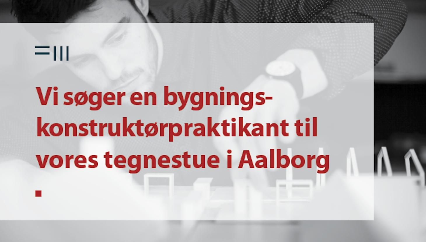 Bygningskonstruktørpraktikant til Aalborg
